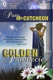 Golden Prophecies - A Delphi Futuristic Romance ebook by Pam McCutcheon