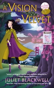 A Vision in Velvet - A Witchcraft Mystery ebook by Juliet Blackwell