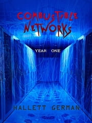 Combustible Networks: Year One ebook by Hallett German
