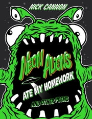 Neon Aliens Ate My Homework ebook by Nick Cannon