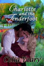 Charlotte and the Tenderfoot ebook by Celia Yeary