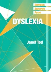Individual Education Plans (IEPs) - Dyslexia ebook by Janet Tod,Mike Blamires,Francis Castle