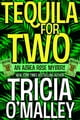 Tequila for Two - an Althea Rose Mystery eBook door Tricia O'Malley