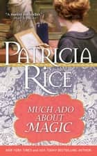 Much Ado about Magic ebook by Patricia Rice