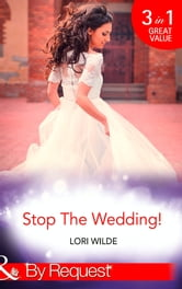Stop The Wedding!: Night Driving / Smooth Sailing / Crash Landing (Mills & Boon By Request) ebook by Lori Wilde