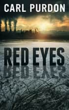Red Eyes ebook by Carl Purdon