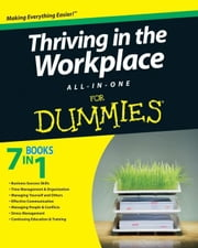 Thriving in the Workplace All-in-One For Dummies ebook by Consumer Dummies