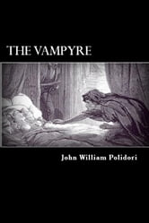 The Vampyre - A Tale ebook by John William Polidori