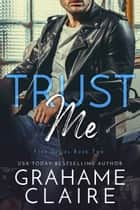 Trust Me ebook by Grahame Claire