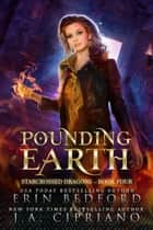 Pounding Earth - Starcrossed Dragons, #4 ebook by Erin Bedford, J.A. Cipriano