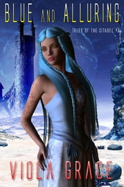Blue and Alluring ebook by Viola Grace