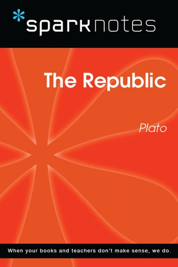 The Republic (SparkNotes Philosophy Guide) ebook by SparkNotes