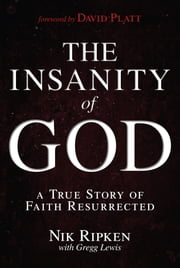 The Insanity of God ebook by Nik Ripken,Gregg Lewis