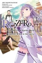 Re:ZERO -Starting Life in Another World-, Chapter 1: A Day in the Capital, Vol. 1 (manga) ebook by Tappei Nagatsuki, Daichi Matsuse