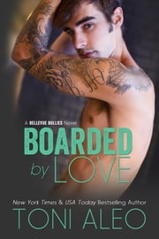Boarded by Love ebook by Toni Aleo