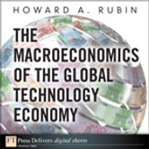 The Macroeconomics of the Global Technology Economy ebook by Howard A. Rubin