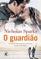 O guardião ebook by Nicholas Sparks