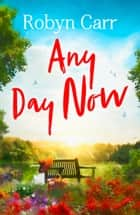 Any Day Now (Sullivan's Crossing, Book 2) ebook by Robyn Carr