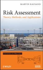 Risk Assessment - Theory, Methods, and Applications ebook by Marvin Rausand