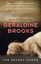 The Secret Chord - The Australian Bestseller ebook by Geraldine Brooks