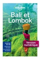 Bali et Lombok - 10ed ebook by Planet Lonely