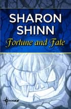 Fortune and Fate eBook by Sharon Shinn