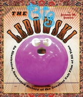 The Big Lebowski - An Illustrated, Annotated History of the Greatest Cult Film of All Time ebook by Jenny M. Jones