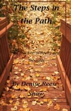 The Steps in the Path ebook by Denise Reese-Shaw
