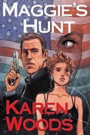 Maggie's Hunt ebook by Karen Woods