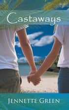 Castaways ebook by Jennette Green