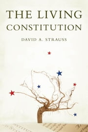 The Living Constitution ebook by David A. Strauss
