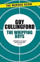 The Whipping Boys ebook by Guy Cullingford