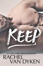 Keep ebook by Rachel Van Dyken