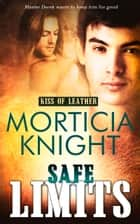 Safe Limits ebook by Morticia Knight
