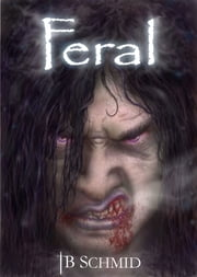 Feral ebook by TB Schmid
