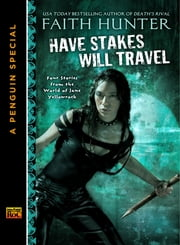 Have Stakes Will Travel - Stories From the World of Jane Yellowrock (A Penguin Special From New American L ibrary) ebook by Faith Hunter