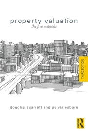 Property Valuation - The Five Methods ebook by Douglas Scarrett,Sylvia Osborn