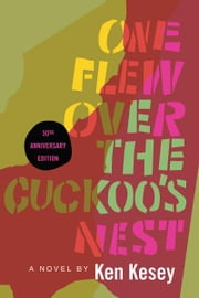 One Flew Over the Cuckoo's Nest - 50th Anniversary Edition ebook by Ken Kesey, Robert Faggen