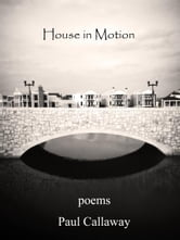 House in Motion ebook by Paul Callaway