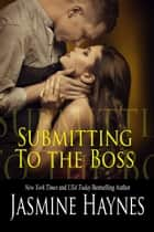Submitting to the Boss - Naughty After Hours, Book 2 eBook by Jasmine Haynes, Jennifer Skully