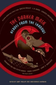 The Darker Mask ebook by Gary Phillips,Christopher Chambers