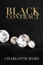 Black Contract - Black Edge, #4 eBook by Charlotte Byrd