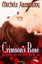 Crimson's Rose ebook by Mechele Armstrong