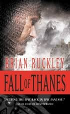 Fall of Thanes ebook by Brian Ruckley