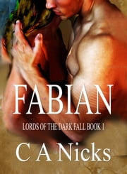 Lords Of The Dark Fall, Fabian ebook by C A Nicks