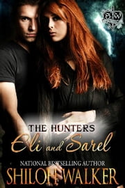 Hunters: Eli and Sarel - The Hunters Book 2 ebook by Shiloh Walker