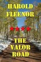 The Valor Road ebook by Corbert Windage