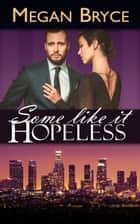 Some Like It Hopeless ebook by Megan Bryce