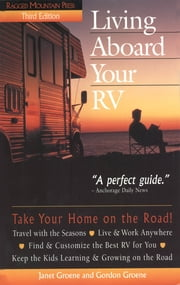 Living Aboard Your RV ebook by Gordon Groene,Janet Groene