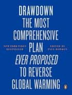 Drawdown - The Most Comprehensive Plan Ever Proposed to Reverse Global Warming ebook by Paul Hawken